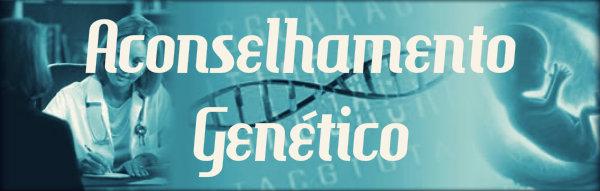 Aconselhamento genético: explicação completa.