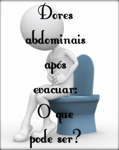 Dores abdominais após defecar: causas, doenças e tratamento.